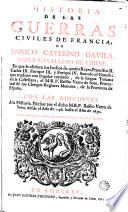Historia de las guerras civiles de Francia de Enrico Catarino Dávila en que se escriben los hechos de quatro Reyes.pdf