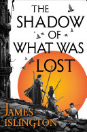 The Shadow of What Was Lost Book