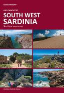 Sardegna Sud Ovest. Dieci Esperienze Escursionistiche a Piedi. Ediz. Inglese