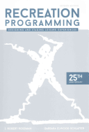 Recreation programming : designing and staging leisure experiences / J. Robert Rossman, Barbara Elwo