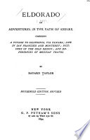 Eldorado  Or  Adventures in the Path of Empire  Comprising a Voyage to California  Via Panama  Life in San Francisco and Monterey  Pictures of the Gold Region  and Experiences of Mexican Travel