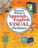Merriam Webster s Spanish English Visual Dictionary