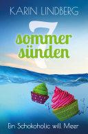 Ein Schokoholic will Meer: Liebesroman (Sieben Sommersünden 6)