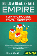 Build A Real Estate Empire - Flipping Houses & Rental Property