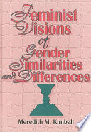 Feminist Visions of Gender Similarities and Differences