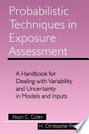 Probabilistic Techniques in Exposure Assessment