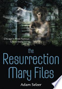 The Resurrection Mary Files