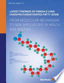 Latest Findings Of Omega-3 Long Chain Polyunsaturated Fatty Acids: From Molecular Mechanisms To New Applications In Health And Diseases