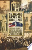 No Holier Spot of Ground