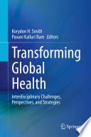 Transforming Global Health Book