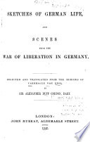 Sketches of German Life  and Scenes from the War of Liberation in Germany Book