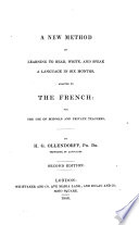 A New Method of Learning to Read, Write, and Speak a Language in Six Month, Adapted to the French ...
