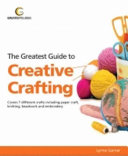 The Greatest Guide to Creative Crafting