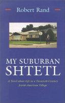 My Suburban Shtetl
