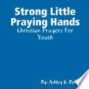 Strong Little Praying Hands