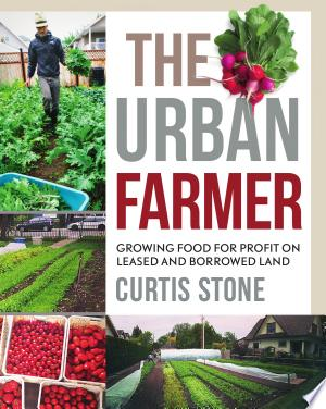Read Online The Urban Farmer PDF Books - Read Book Full PDF