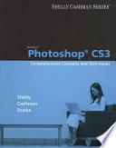 Adobe Photoshop CS3: Comprehensive Concepts and Techniques