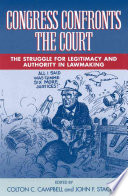 Congress Confronts the Court  : The Struggle for Legitimacy and Authority in Lawmaking