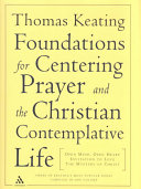 The Foundations for Centering Prayer and the Christian Contemplative Life