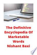 The Definitive Encyclopedia Of Marketable Words