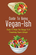 Guide To Being Vegan Ish Book