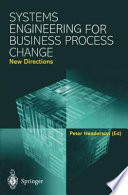 Systems Engineering for Business Process Change  New Directions