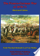 The Franco German War Of 1870 71  Illustrated Edition