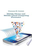 Mobile Device and Mobile Cloud Computing Forensics