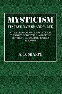 Mysticism  Its True Nature and Value