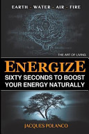 Energize 60 Seconds to Boost Your Energy Naturally