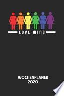 LOVE WINS - Wochenplaner 2020