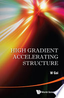 High Gradient Accelerating Structure