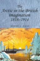 The Arctic in the British Imagination 1818 1914