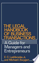 The Legal Handbook of Business Transactions  : A Guide for Managers and Entrepreneurs