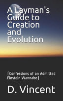 A Layman s Guide to Creation and Evolution