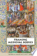 """Framing Medieval Bodies"" by Sarah Kay, Miri Rubin"