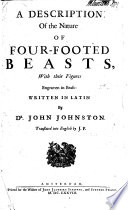 A Description of the Nature of Four Footed Beasts  with their figures engraven in brass     Translated into English by J  P  Book