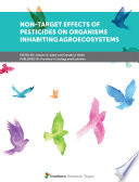 Non Target Effects Of Pesticides On Organisms Inhabiting Agroecosystems Book PDF