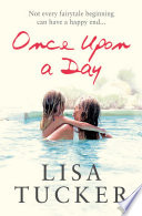 """""""Once Upon a Day"""" by Lisa Tucker"""