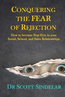 Conquering the Fear of Rejection