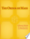 The Order of Mass  : A Roman Missal Study Edition and Workbook