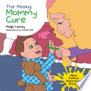 The Missing Mommy Cure