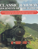 Classic Railway Journeys Of The World