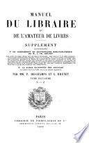 Manuel du libraire et de l'amateur de livres [by J.C. Brunet]. Supplément, par P. Deschamps et G. Brunet