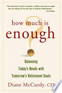 How Much Is Enough  Balancing Today s Needs with Tomorrow s Retirement Goals