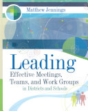 Leading Effective Meetings  Teams  and Work Groups in Districts and Schools