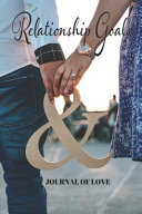 Relationship Goals Journal of Love  For Couples