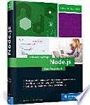 Node.js  : Das umfassende Handbuch. Serverseitige Webapplikationen mit JavaScript entwickeln