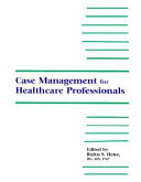 Case Management for Health Care Professionals Book