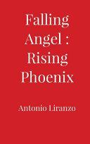 Falling Angel  Rising Phoenix